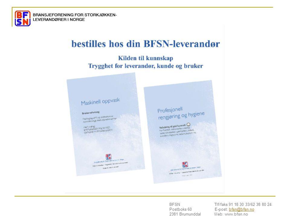 BFSN Tlf/faks 91 18 30 33/62 38 80 24 Postboks 60 E-post: bfsn@bfsn.nobfsn@bfsn.no 2381 Brumunddal Web: www.bfsn.no MATTRYGGHET !