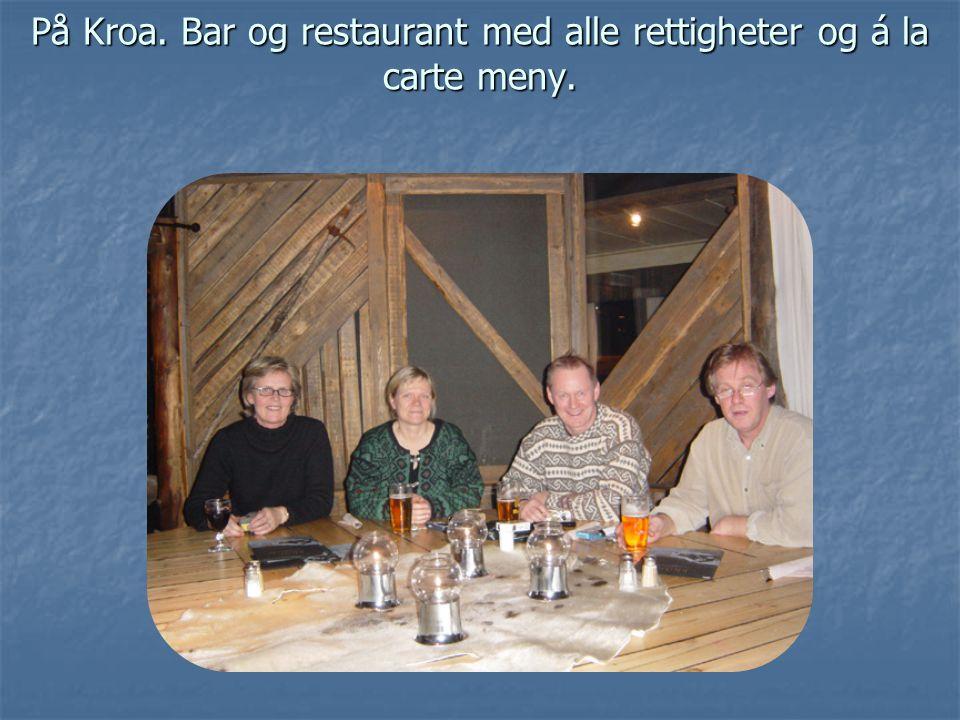 På Kroa. Bar og restaurant med alle rettigheter og á la carte meny.
