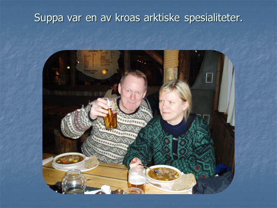 Suppa var en av kroas arktiske spesialiteter.