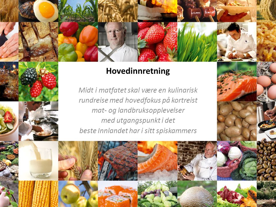 Hovedinnretning Midt i matfatet skal være en kulinarisk rundreise med hovedfokus på kortreist mat- og landbruksopplevelser med utgangspunkt i det best