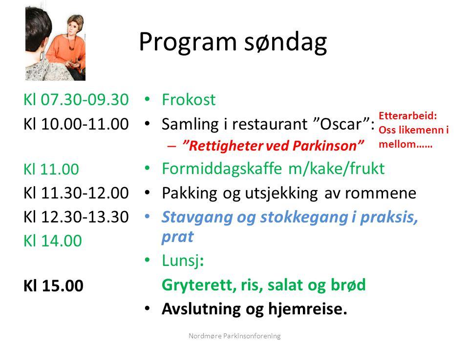 """Program søndag Kl 07.30-09.30 Kl 10.00-11.00 Kl 11.00 Kl 11.30-12.00 Kl 12.30-13.30 Kl 14.00 Kl 15.00 • Frokost • Samling i restaurant """"Oscar"""": – """"Ret"""