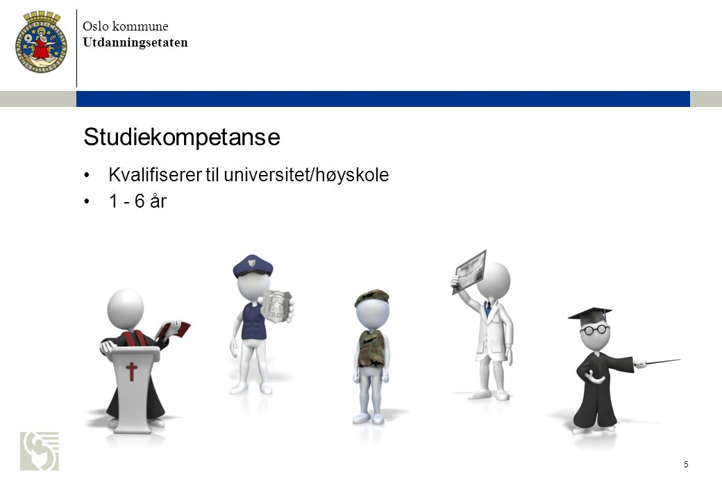 Oslo kommune Utdanningsetaten 6 Yrkeskompetanse •Fagbrev/svennebrev •Yrkestittel •Faglært