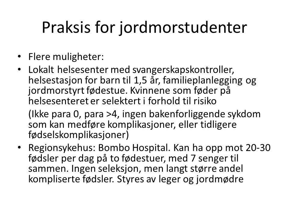 Praksis for jordmorstudenter • Flere muligheter: • Lokalt helsesenter med svangerskapskontroller, helsestasjon for barn til 1,5 år, familieplanlegging og jordmorstyrt fødestue.