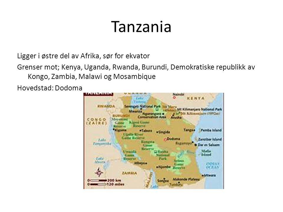 Tanzania Ligger i østre del av Afrika, sør for ekvator Grenser mot; Kenya, Uganda, Rwanda, Burundi, Demokratiske republikk av Kongo, Zambia, Malawi og Mosambique Hovedstad: Dodoma