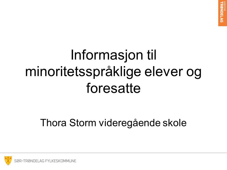 Informasjon til minoritetsspråklige elever og foresatte Thora Storm videregående skole