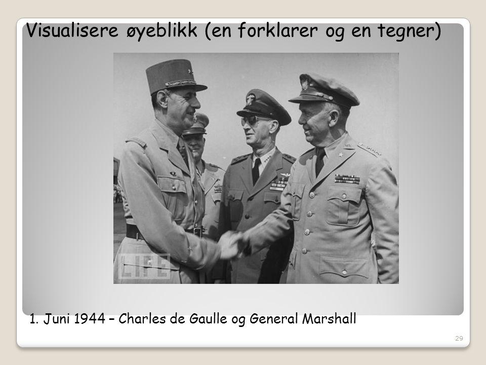1. Juni 1944 – Charles de Gaulle og General Marshall Visualisere øyeblikk (en forklarer og en tegner) 29