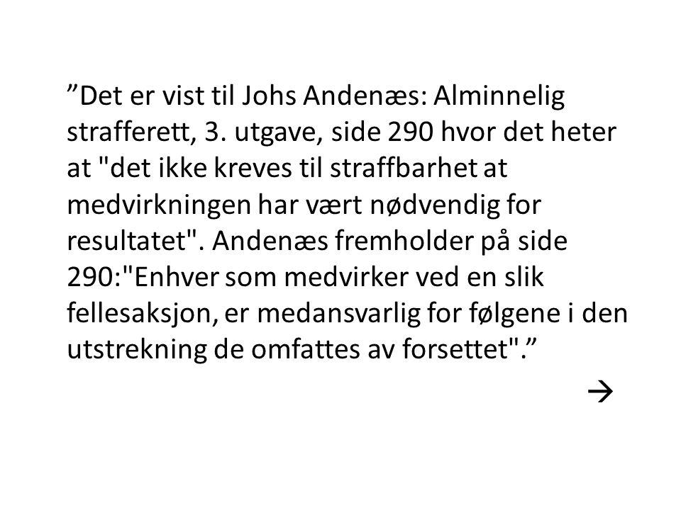 """""""Det er vist til Johs Andenæs: Alminnelig strafferett, 3. utgave, side 290 hvor det heter at"""
