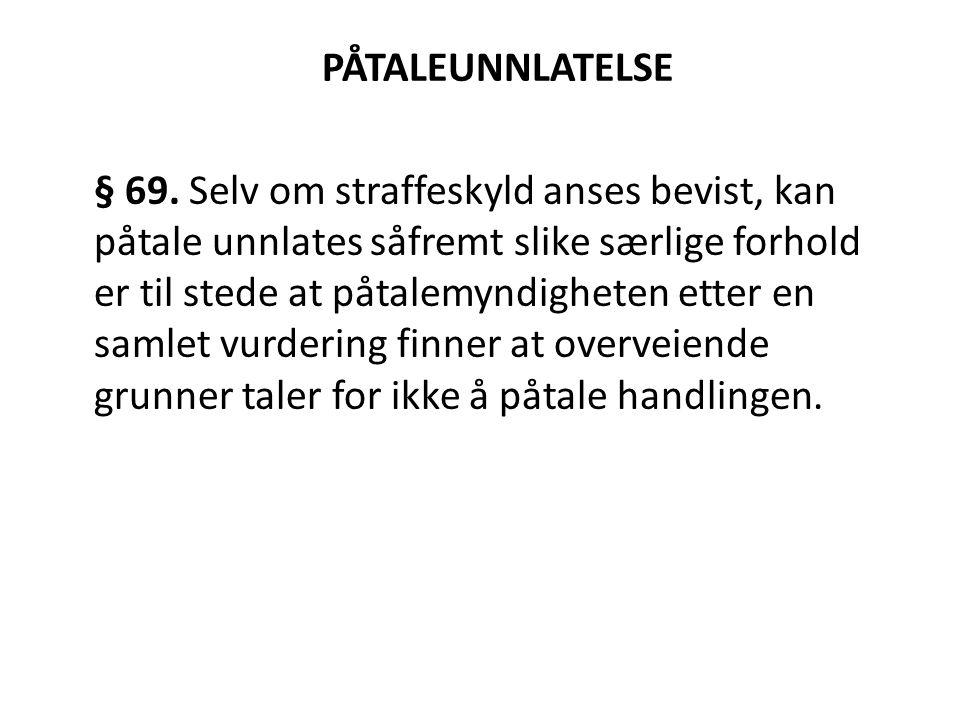 PÅTALEUNNLATELSE § 69.