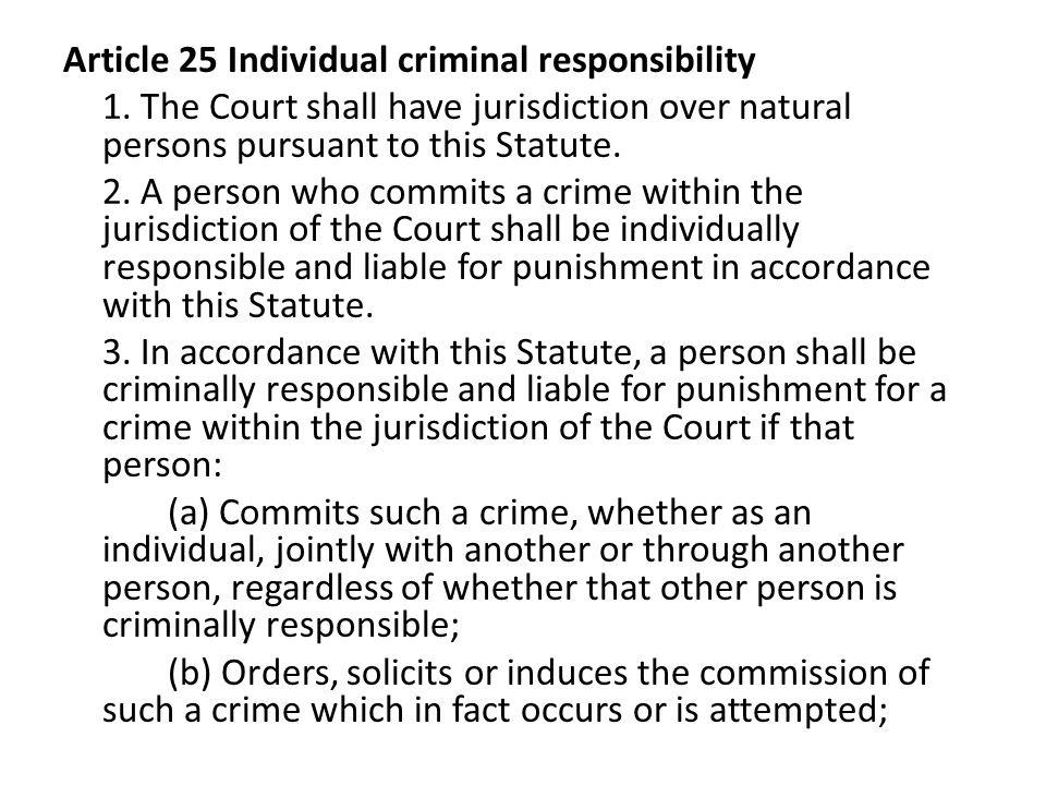Article 25 Individual criminal responsibility 1.