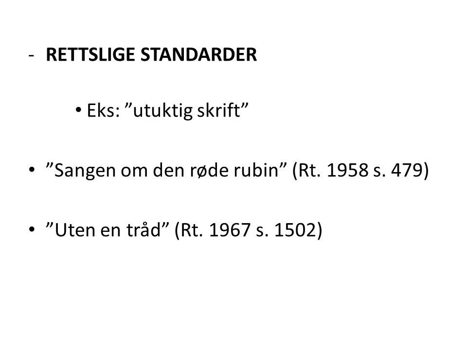 """-RETTSLIGE STANDARDER • Eks: """"utuktig skrift"""" • """"Sangen om den røde rubin"""" (Rt. 1958 s. 479) • """"Uten en tråd"""" (Rt. 1967 s. 1502)"""