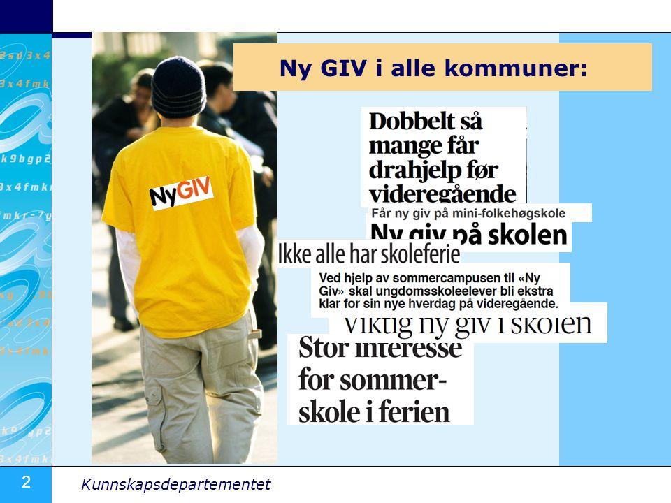 2 Kunnskapsdepartementet Ny GIV i alle kommuner: