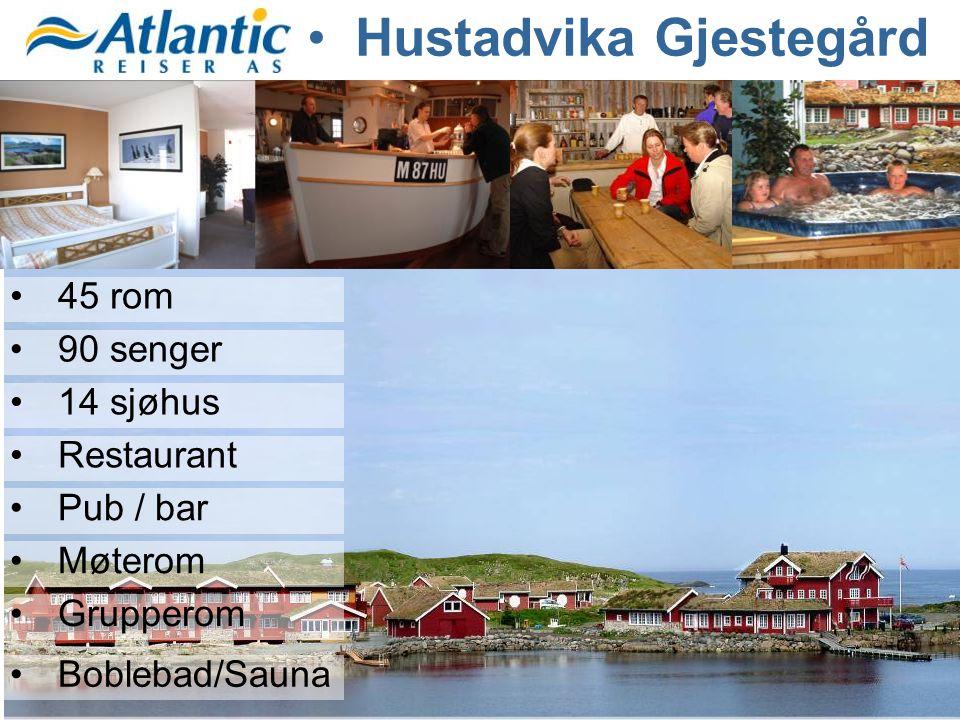•45 rom •90 senger •14 sjøhus •Restaurant •Pub / bar •Møterom •Grupperom •Boblebad/Sauna