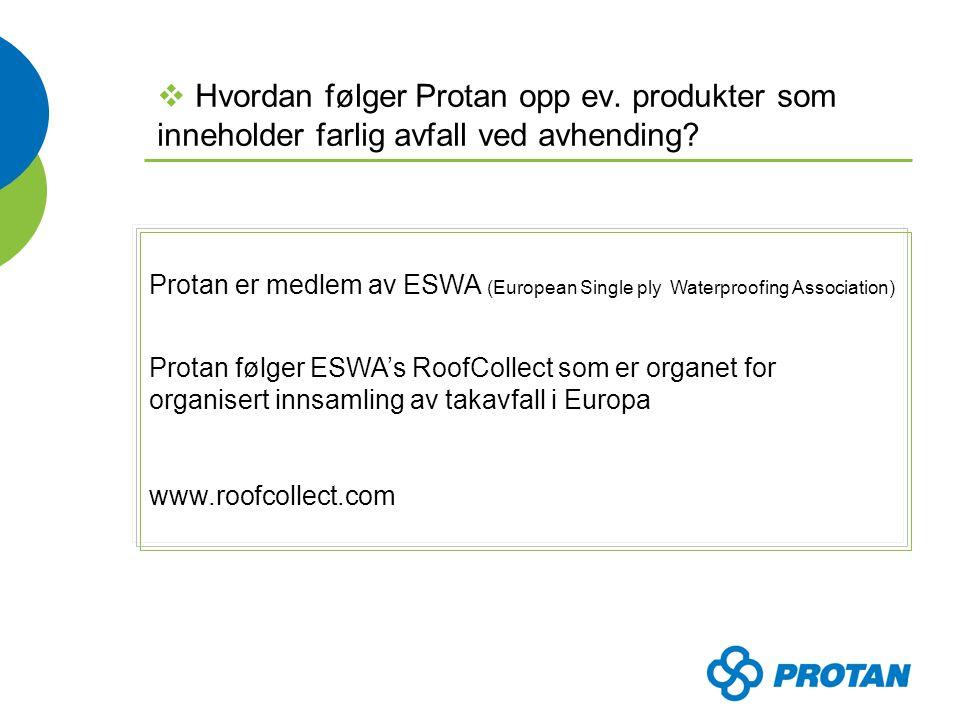  Hvordan følger Protan opp ev.produkter som inneholder farlig avfall ved avhending.