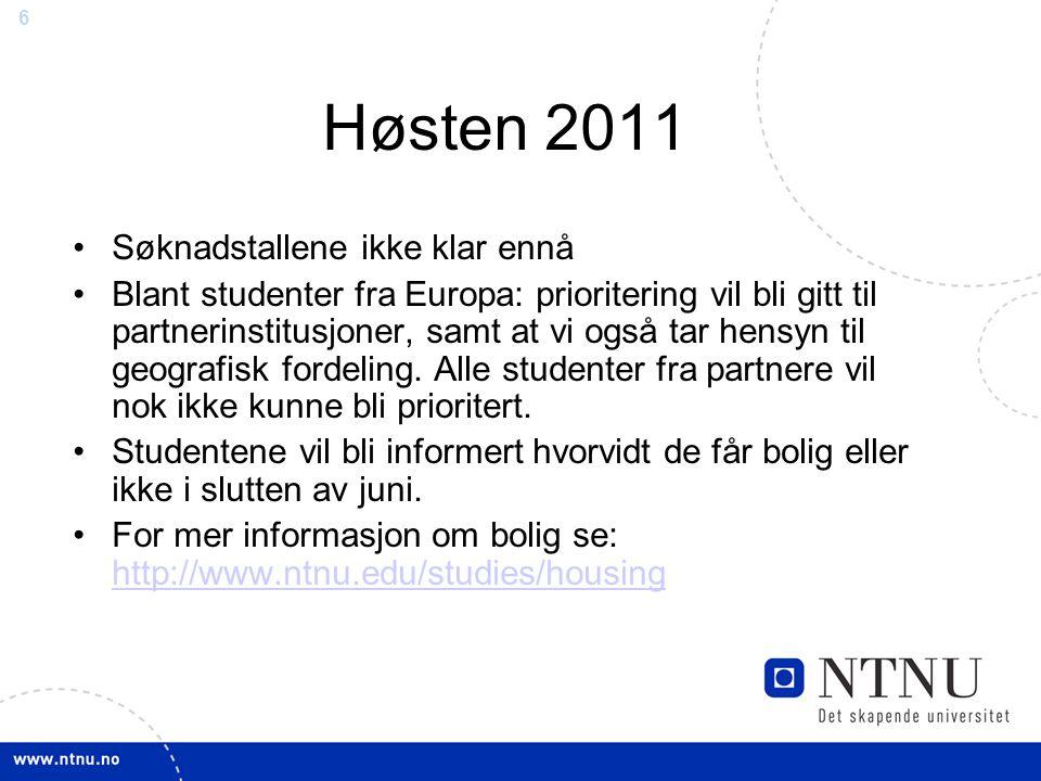 6 Høsten 2011 •Søknadstallene ikke klar ennå •Blant studenter fra Europa: prioritering vil bli gitt til partnerinstitusjoner, samt at vi også tar hensyn til geografisk fordeling.
