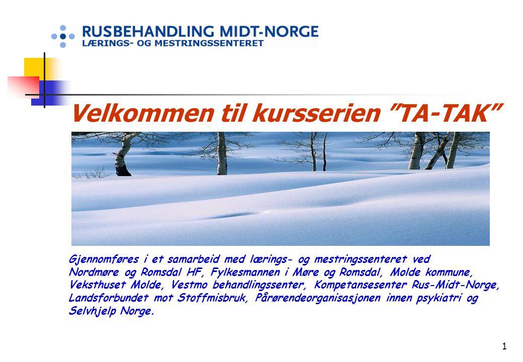 """1 Velkommen til kursserien """"TA-TAK"""" Gjennomføres i et samarbeid med lærings- og mestringssenteret ved Nordmøre og Romsdal HF, Fylkesmannen i Møre og R"""