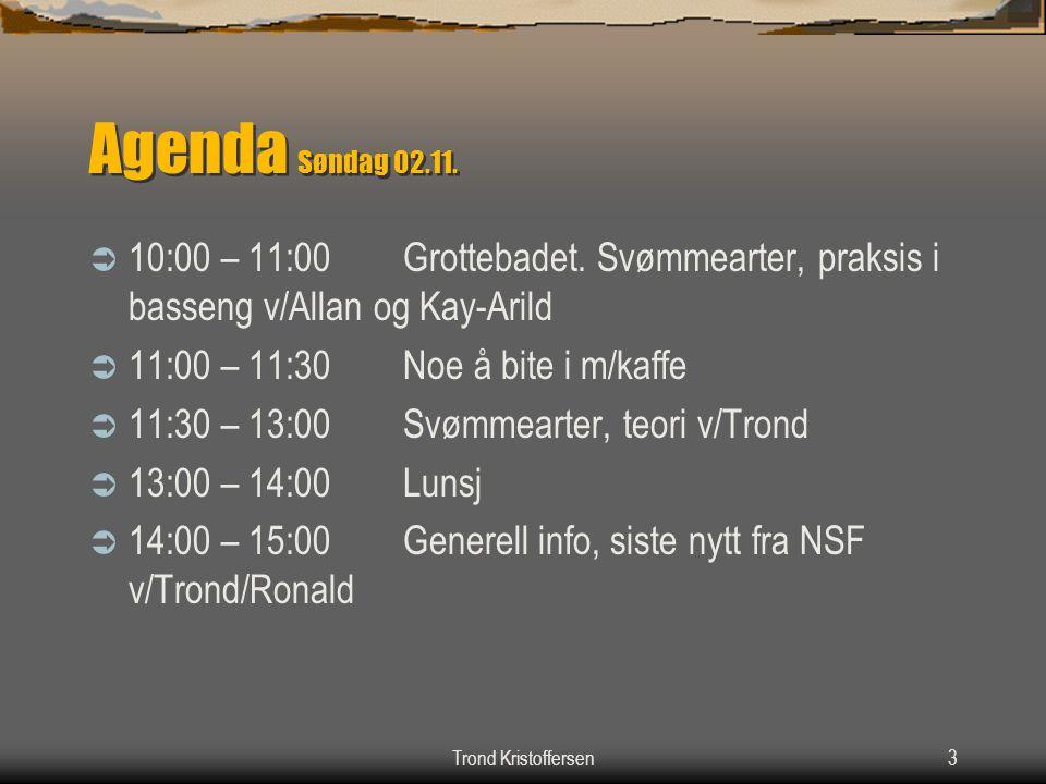 Trond Kristoffersen2 Agenda Lørdag 01.11.  12:00 Kursåpning/registrering v/Jens-Ole  12:30 – 14:30Anatomi – Begynnende trening v/Allan Jørgensen  1