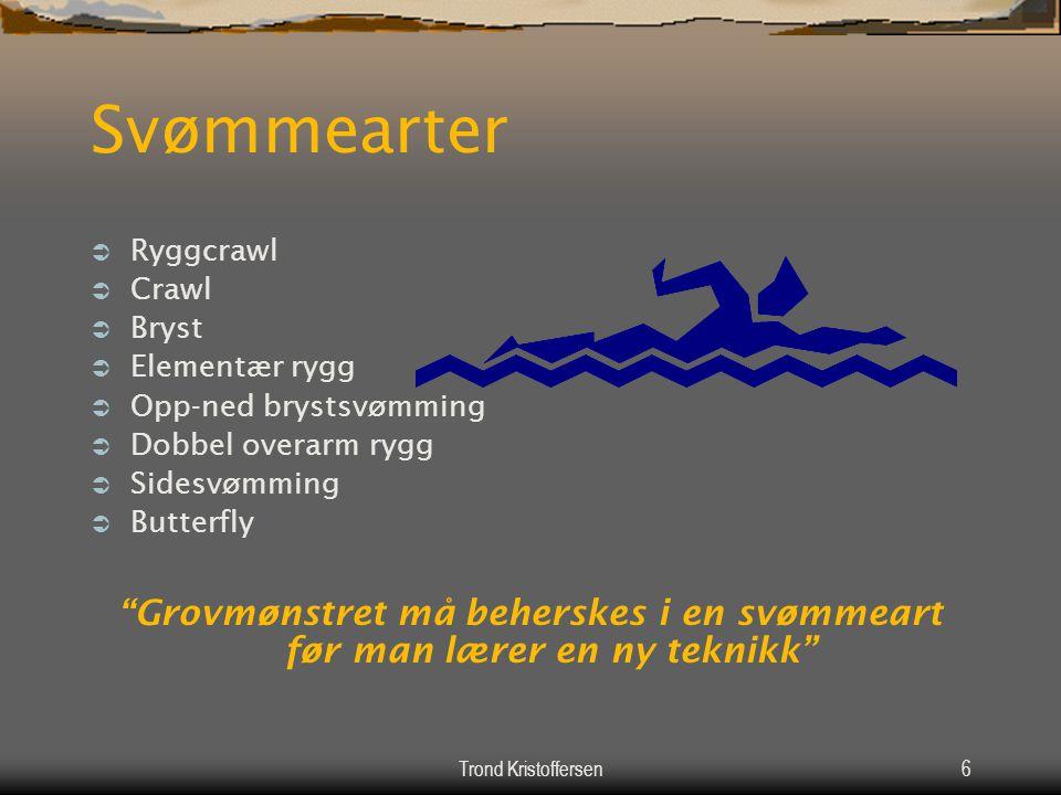 Trond Kristoffersen5 Lær å svømme Det eneste man trenger å lære overfladisk er svømming