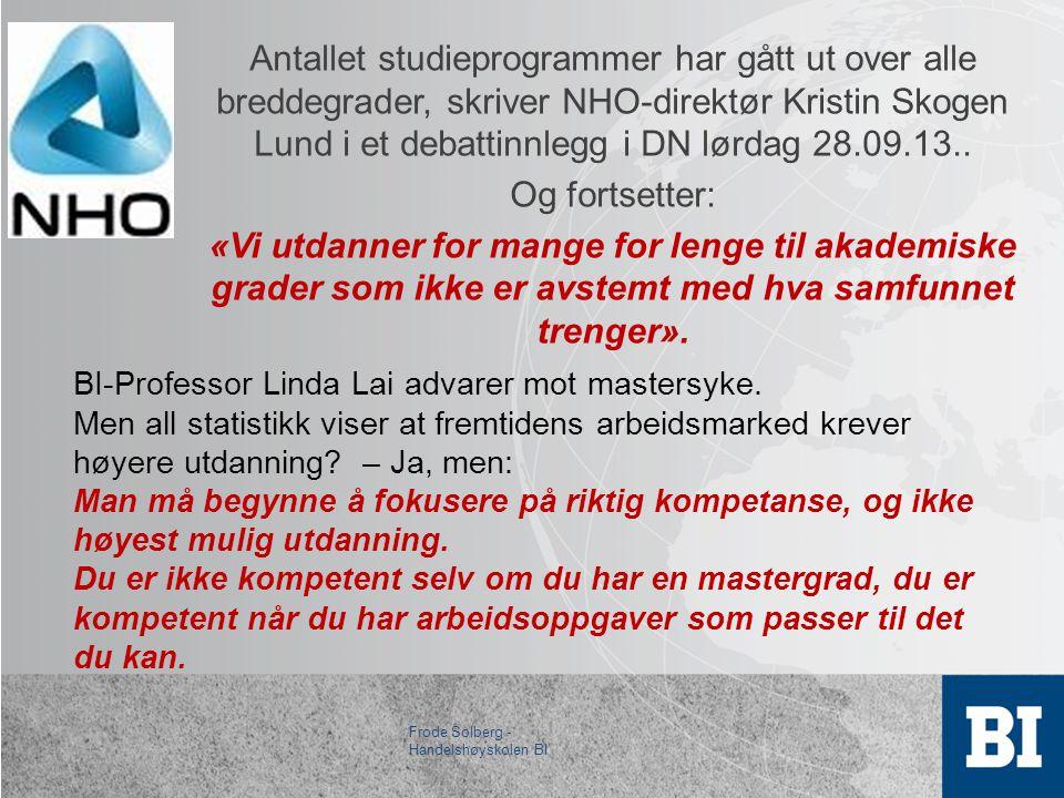 Antallet studieprogrammer har gått ut over alle breddegrader, skriver NHO-direktør Kristin Skogen Lund i et debattinnlegg i DN lørdag 28.09.13..