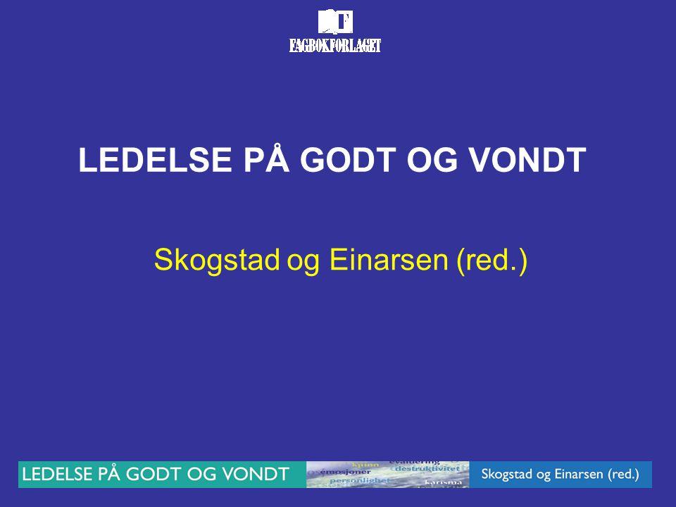 LEDELSE PÅ GODT OG VONDT Skogstad og Einarsen (red.)
