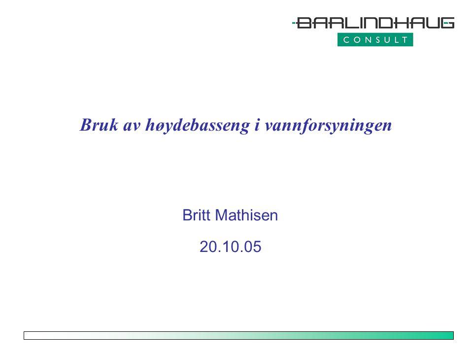 Bruk av høydebasseng i vannforsyningen Britt Mathisen 20.10.05