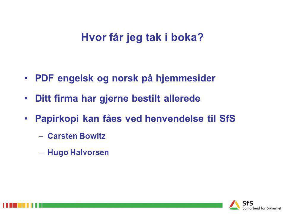 Hvor får jeg tak i boka? •PDF engelsk og norsk på hjemmesider •Ditt firma har gjerne bestilt allerede •Papirkopi kan fåes ved henvendelse til SfS –Car