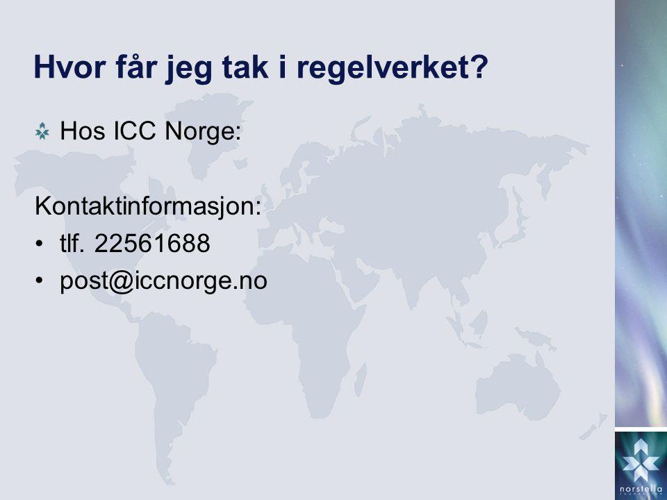 Hvor får jeg tak i regelverket? Hos ICC Norge: Kontaktinformasjon: •tlf. 22561688 •post@iccnorge.no