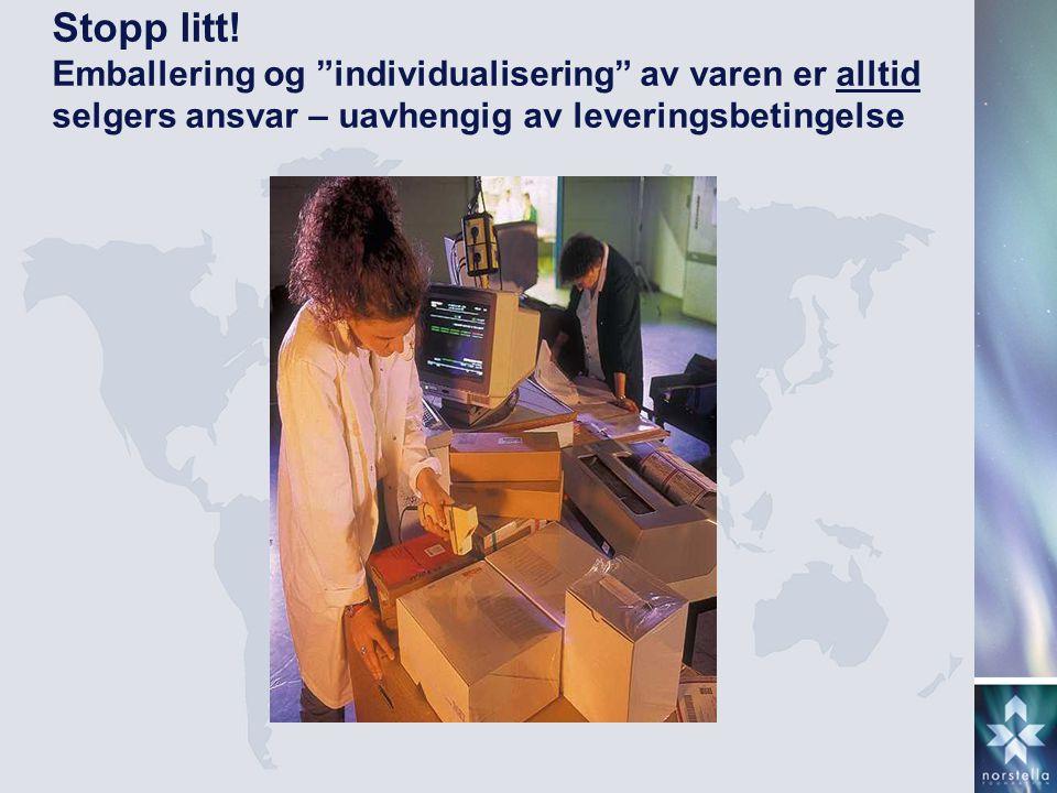 """Stopp litt! Emballering og """"individualisering"""" av varen er alltid selgers ansvar – uavhengig av leveringsbetingelse"""