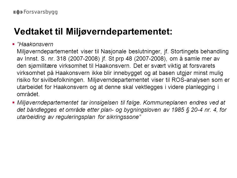 Vedtaket til Miljøverndepartementet:  Haakonsvern Miljøverndepartementet viser til Nasjonale beslutninger, jf.