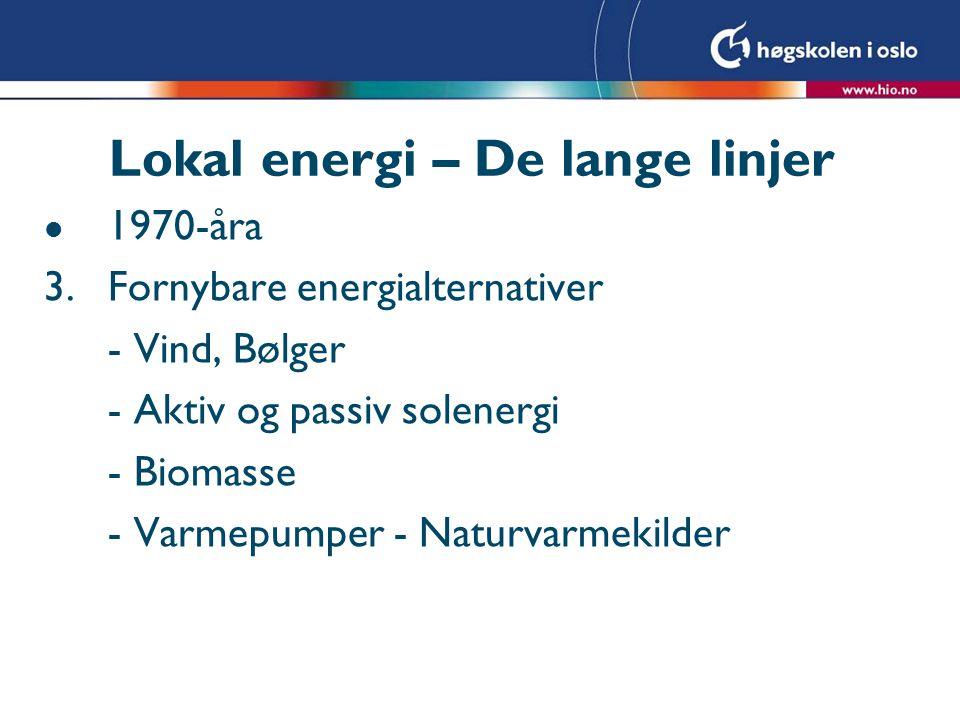 Lokal energi – De lange linjer l 1970-åra 4.ENØK - Nasjonalt og lokalt - Sluttbruks-/Oppgave-orientering - ENØK og Energisparing -Kommunale ENØK-program og – handlingsplaner; oppbygging av kommunal kompetanse