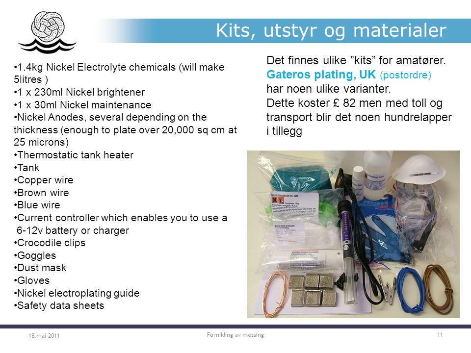 Kits, utstyr og materialer 18.mai 2011 Fornikling av messing11 Det finnes ulike kits for amatører.