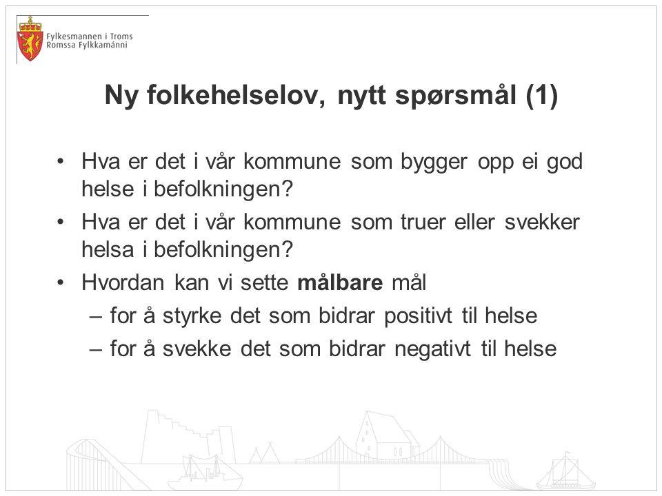 Ny folkehelselov, nytt spørsmål (1) •Hva er det i vår kommune som bygger opp ei god helse i befolkningen? •Hva er det i vår kommune som truer eller sv