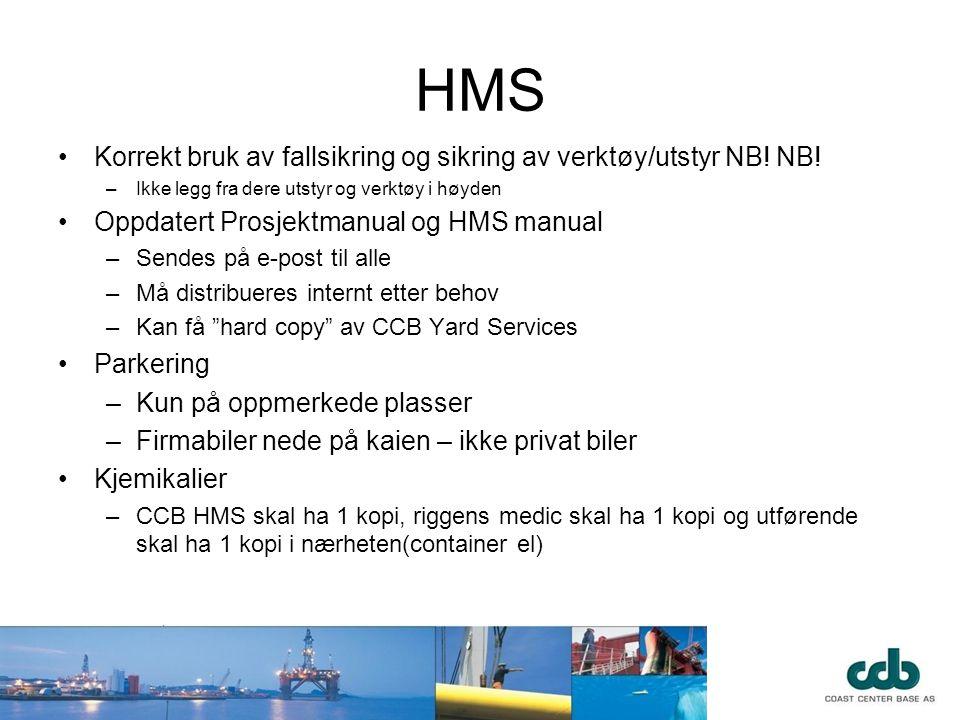 HMS •Korrekt bruk av fallsikring og sikring av verktøy/utstyr NB! NB! –Ikke legg fra dere utstyr og verktøy i høyden •Oppdatert Prosjektmanual og HMS