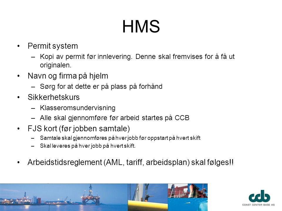 HMS •Permit system –Kopi av permit før innlevering. Denne skal fremvises for å få ut originalen. •Navn og firma på hjelm –Sørg for at dette er på plas
