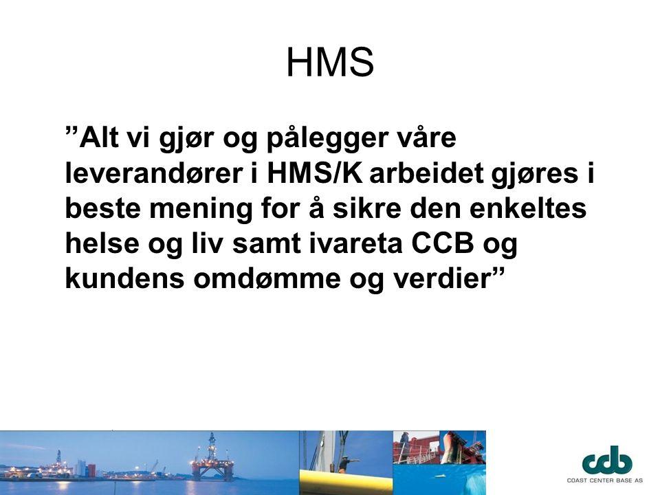 """HMS """"Alt vi gjør og pålegger våre leverandører i HMS/K arbeidet gjøres i beste mening for å sikre den enkeltes helse og liv samt ivareta CCB og kunden"""