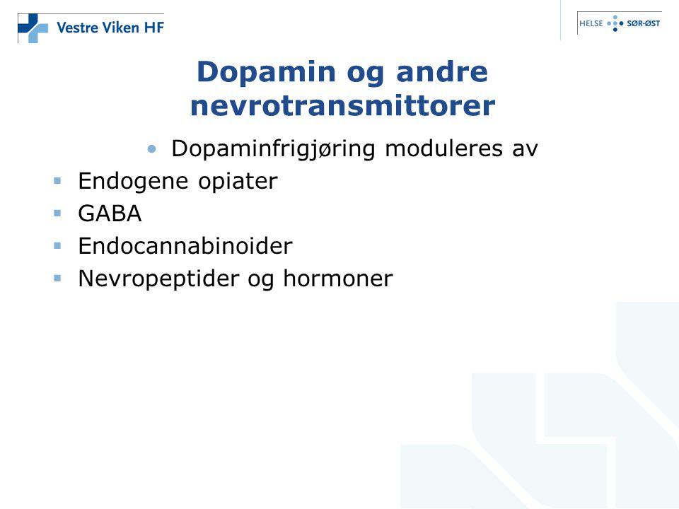 Dopamin og andre nevrotransmittorer •Dopaminfrigjøring moduleres av  Endogene opiater  GABA  Endocannabinoider  Nevropeptider og hormoner