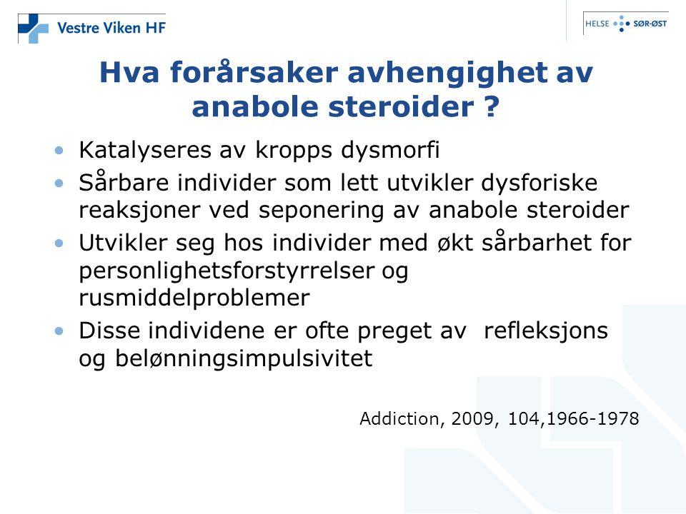 Behandling av misbruk av anabole steroider •56 % av brukerne sier ikke til sin lege at de bruker anabole steroider •De ser på bruk av anabole steroider som del av en sunn livsstil •Muskuløse og tynne menn er sosialt attraktive •Anabole steroider fører ikke til akutt beruselse •Brukere av anabole steroider har liten tillit til legers kunnskaper om kroppsbygging