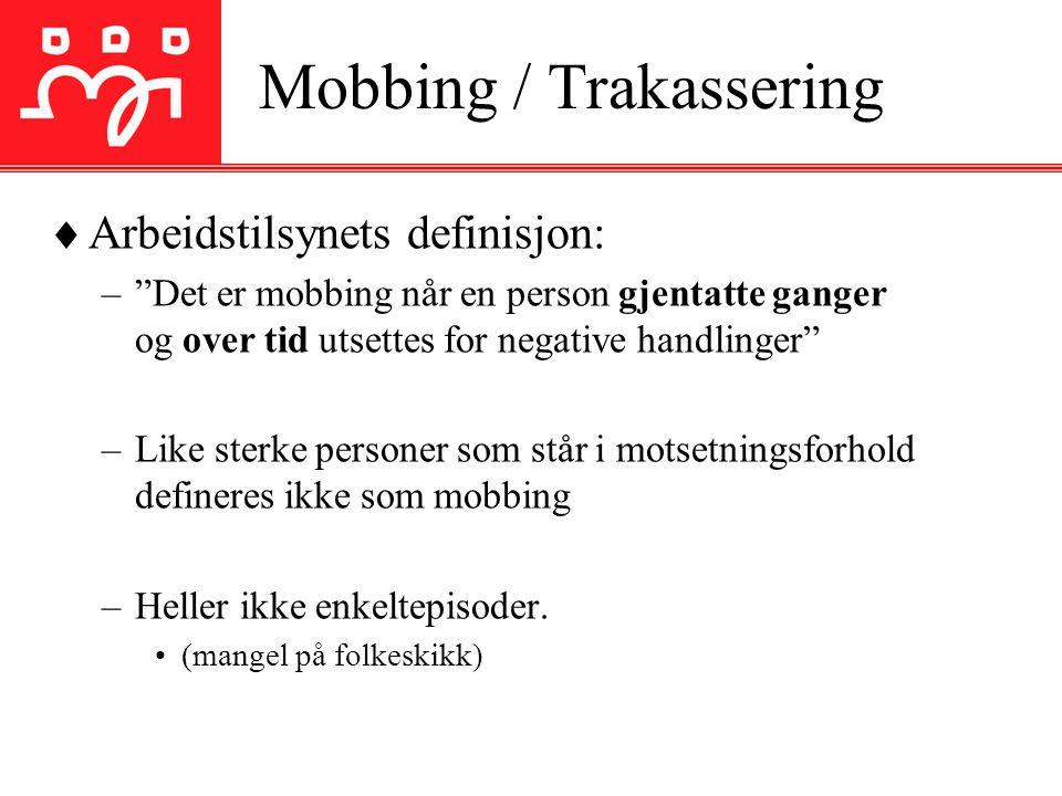  Mobbing som prosess kan deles inn i følgende faser:  Uenighet om saker  Personkonflikt  Aggresjon  Mobbing  Utstøting 02.07.2014Kompetansesenteret for Nord- Norge9