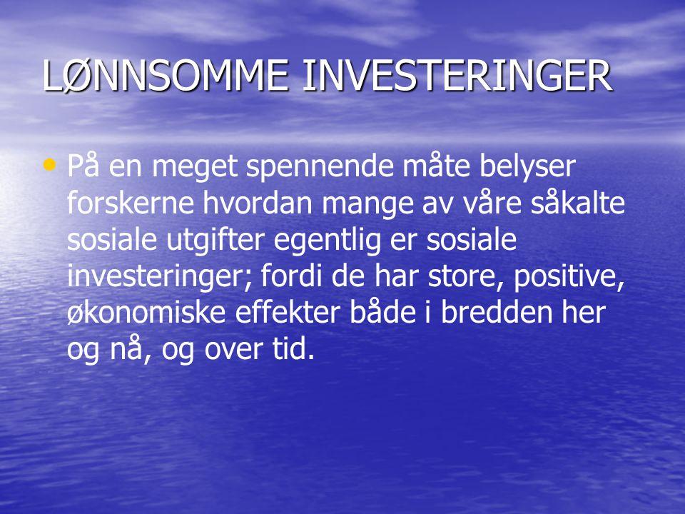 INVESTER I BARNDOMMEN NÅ.
