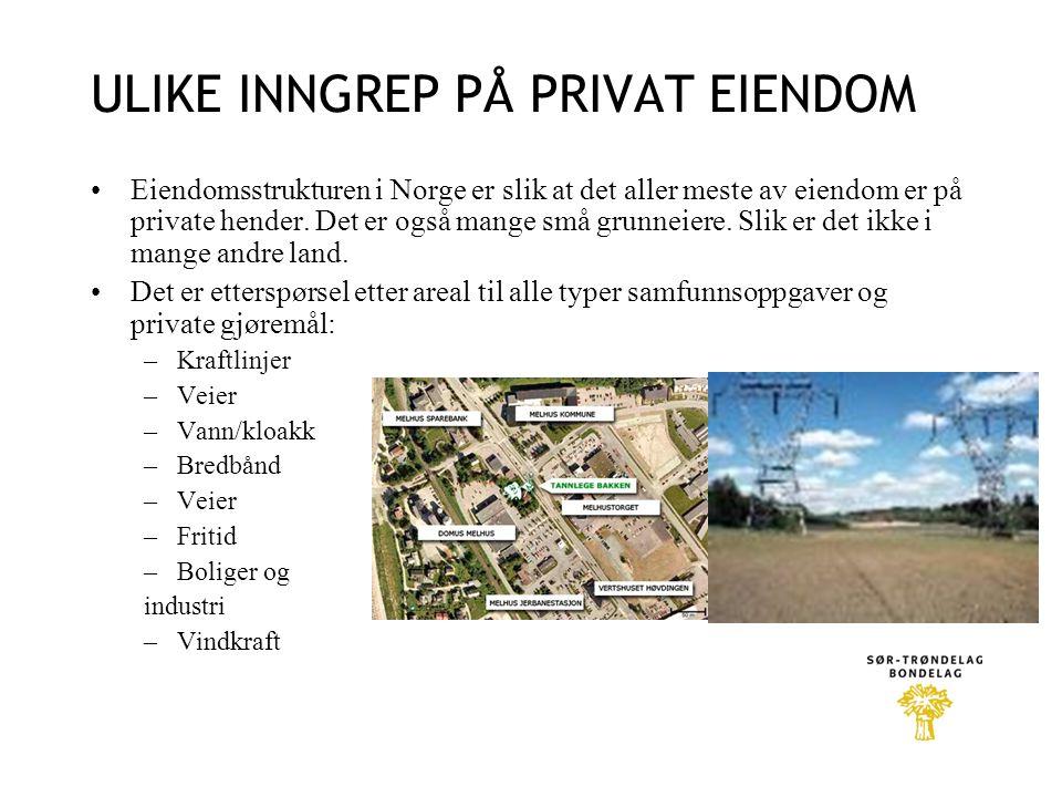 ULIKE INNGREP PÅ PRIVAT EIENDOM •Eiendomsstrukturen i Norge er slik at det aller meste av eiendom er på private hender. Det er også mange små grunneie