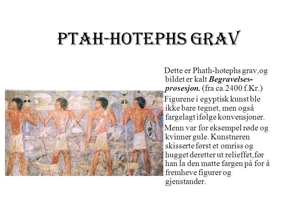 Ptah-hotephs grav Dette er Phath-hotephs grav,og bildet er kalt Begravelses- prosesjon.