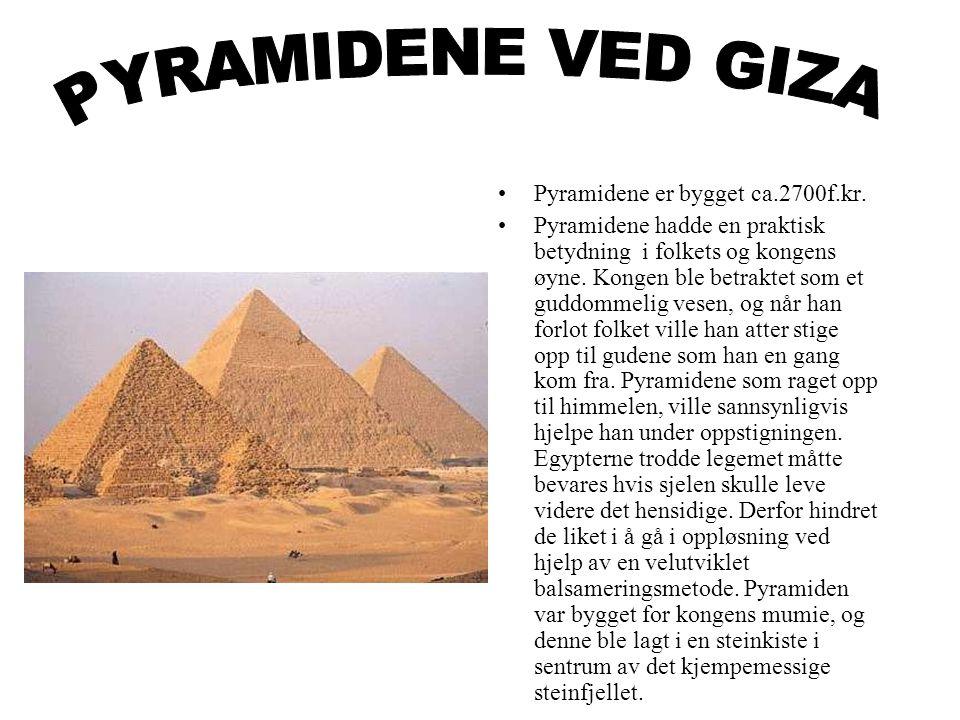 •Pyramidene er bygget ca.2700f.kr.