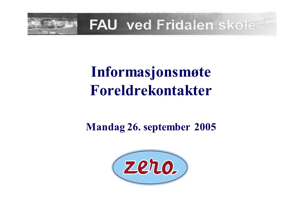 Satsingsområder FAU Skoleåret 2005/2006 17.mai-gruppen, leder ikke avklart ennå  17.