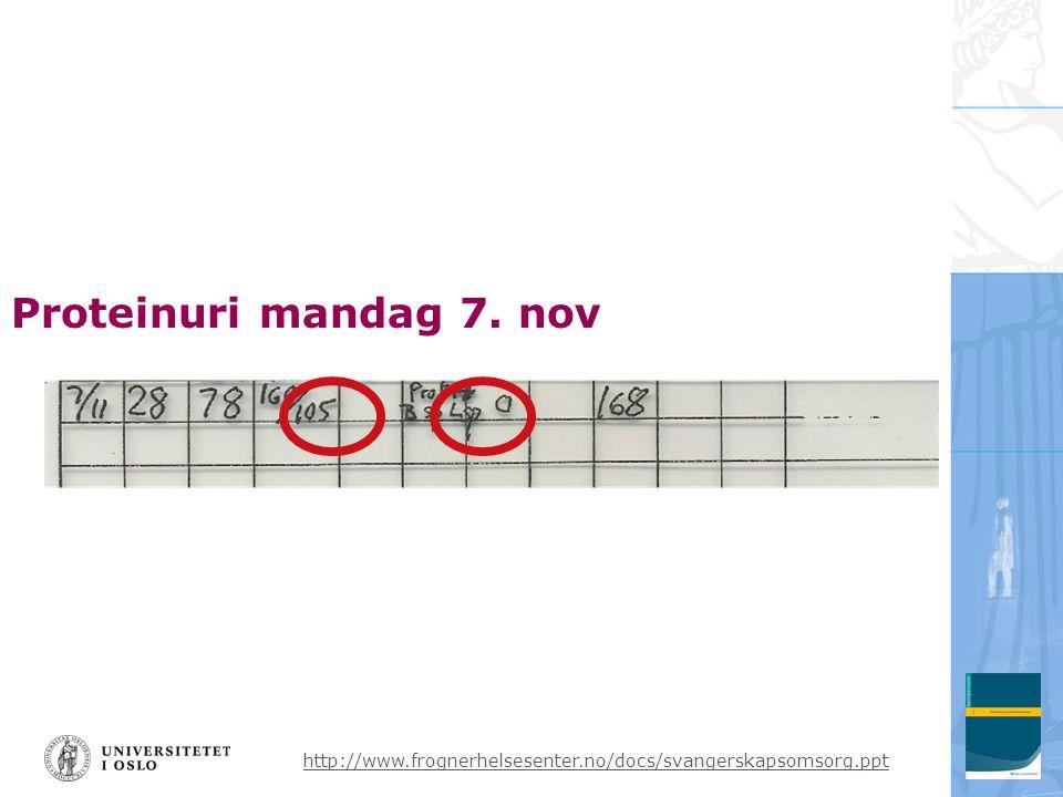 http://www.frognerhelsesenter.no/docs/svangerskapsomsorg.ppt Proteinuri mandag 7. nov