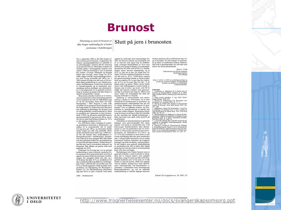 http://www.frognerhelsesenter.no/docs/svangerskapsomsorg.ppt Brunost