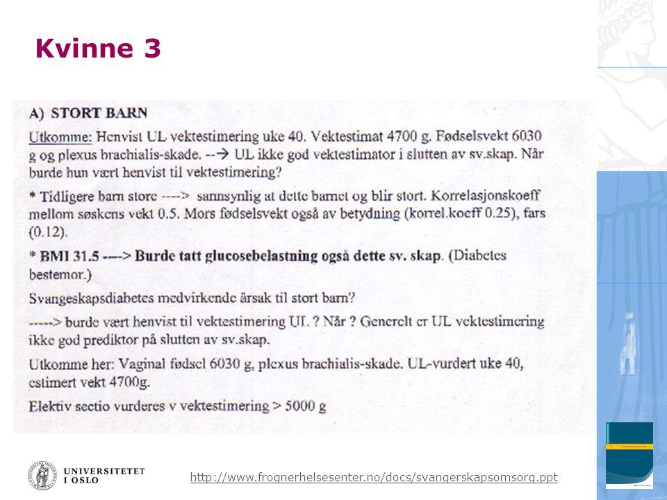 http://www.frognerhelsesenter.no/docs/svangerskapsomsorg.ppt Kvinne 3