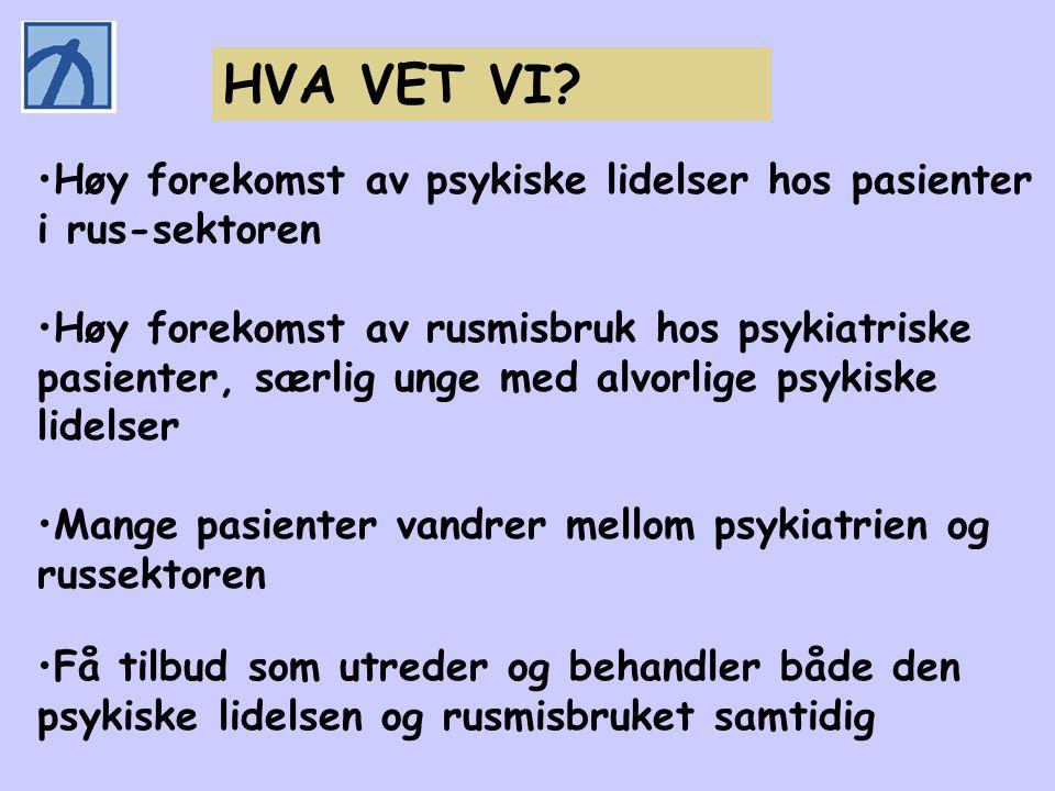 AAa/ØKS/ Narvik 190907 •Høy forekomst av psykiske lidelser hos pasienter i rus-sektoren •Høy forekomst av rusmisbruk hos psykiatriske pasienter, særli