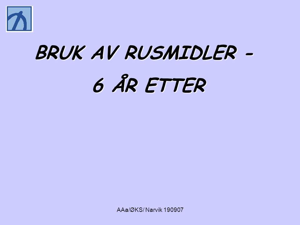 AAa/ØKS/ Narvik 190907 BRUK AV RUSMIDLER - 6 ÅR ETTER 6 ÅR ETTER