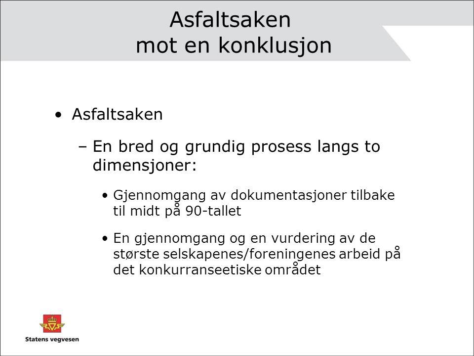 Asfaltsaken mot en konklusjon •Asfaltsaken –En bred og grundig prosess langs to dimensjoner: •Gjennomgang av dokumentasjoner tilbake til midt på 90-ta
