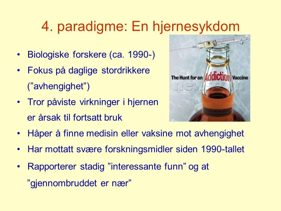 4. paradigme: En hjernesykdom •Biologiske forskere (ca.