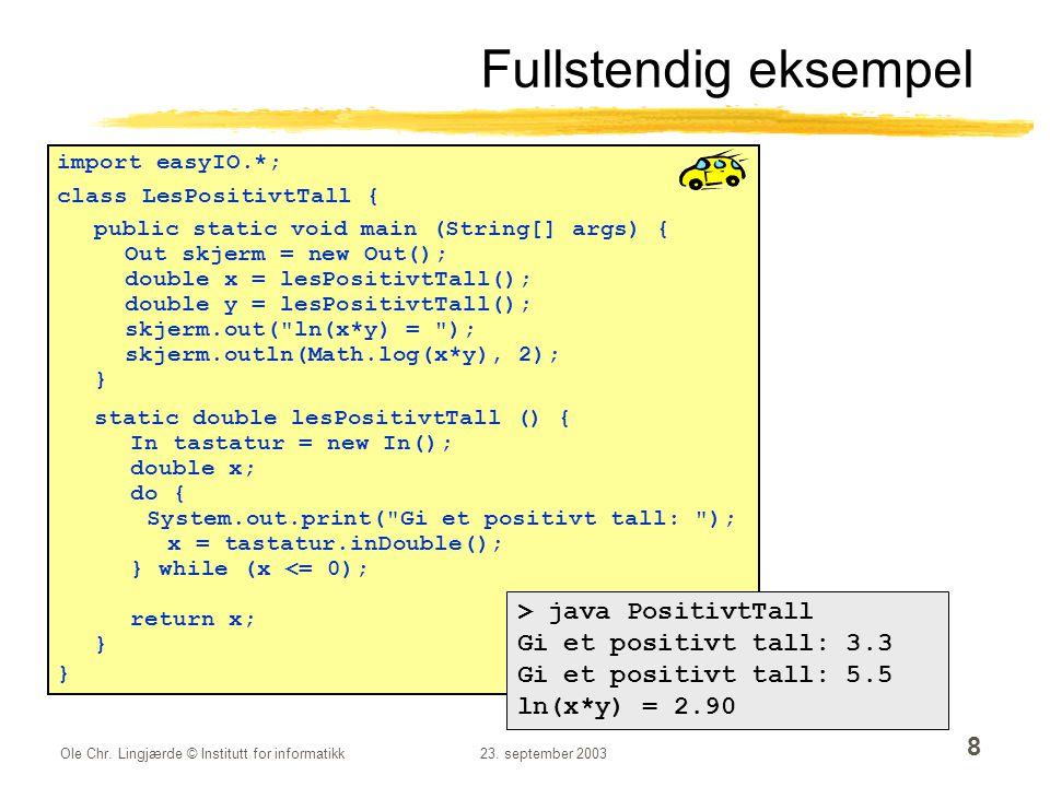 Ole Chr. Lingjærde © Institutt for informatikk23. september 2003 29 Eksempel forts.